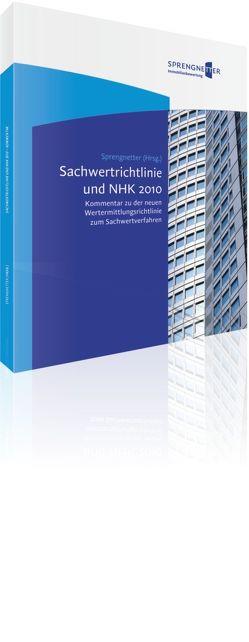 Sachwertrichtlinie und NHK 2010 – Kommentar von Kierig,  Jochem, Roscher,  Michael, Sauerborn,  Christian, Sprengnetter,  Hans Otto, Ziesenitz,  Thomas-Andreas
