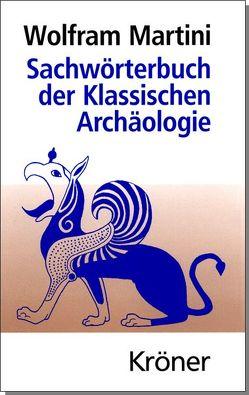 Sachwörterbuch der Klassischen Archäologie von Martini,  Wolfram