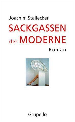 Sackgassen der Moderne von Stallecker,  Joachim