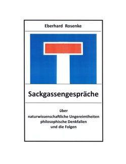 Sackgassengespräche von Rosenke,  Eberhard