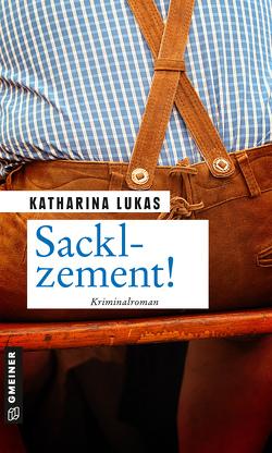 Sacklzement! von Lukas,  Katharina