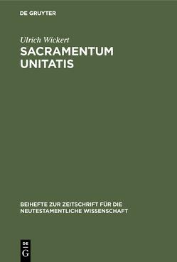 Sacramentum Unitatis von Wickert,  Ulrich