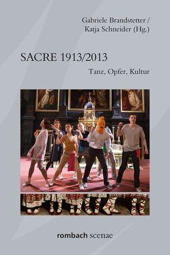 Sacre 1913/2013 von Brandstetter,  Gabriele, Schneider,  Katja
