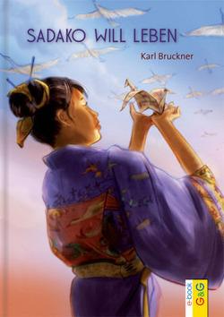 Sadako will leben von Bruckner,  Karl