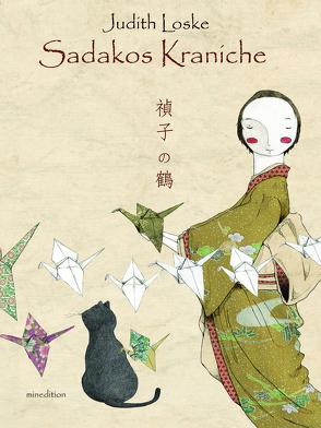 Sadakos Kraniche von Loske,  Judith