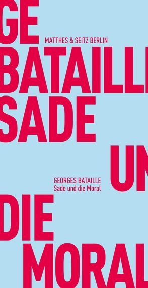 Sade und die Moral von Bataille,  Georges, Bischof,  Rita