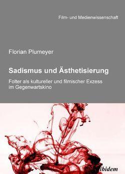 Sadismus und Ästhetisierung von Plumeyer,  Florian, Schenk,  Irmbert, Wulff,  Hans-Jürgen