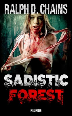 Sadistic Forest von Chains,  Ralph D.