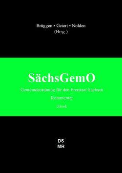 SächsGemO – Gemeindeordnung für den Freistaat Sachsen von Brüggen,  Georg, Geiert,  Constanze, Nolden,  Frank