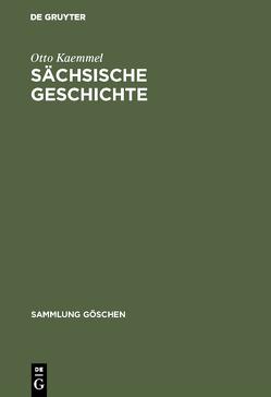 Sächsische Geschichte von Kaemmel,  Otto