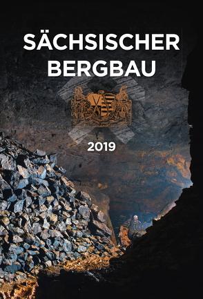 Sächsischer Bergbau – Wandkalender 2019 von Koenig,  Rene, Kugler,  Jens