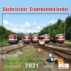 Sächsischer Eisenbahnkalender 2021 von Böttger,  Thomas