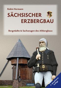 Sächsischer Erzbergbau von Hermann,  Robin