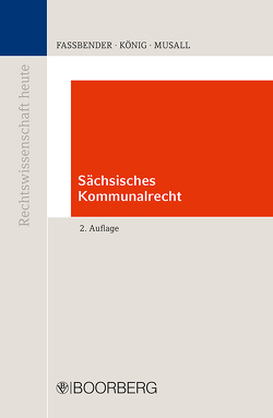Sächsisches Kommunalrecht von Faßbender,  Kurt, König,  Edgar, Musall,  Peter