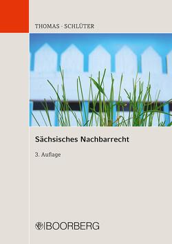 Sächsisches Nachbarrecht von Schlüter,  Markus, Thomas,  Joachim