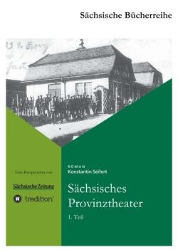 Sächsisches Provinztheater von Seifert,  Konstantin