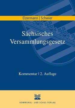 Sächsisches Versammlungsgesetz von Elzermann,  Hartwig, Schwier,  Henning