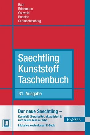 Saechtling Kunststoff Taschenbuch von Baur,  Erwin, Brinkmann,  Sigrid, Osswald,  Tim A., Rudolph,  Natalie, Schmachtenberg,  Ernst