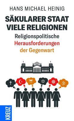 Säkularer Staat – viele Religionen von Heinig,  Hans Michael