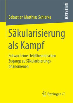 Säkularisierung als Kampf von Schlerka,  Sebastian Matthias