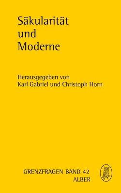 Säkularität und Moderne von Gabriel,  Karl, Horn,  Christoph