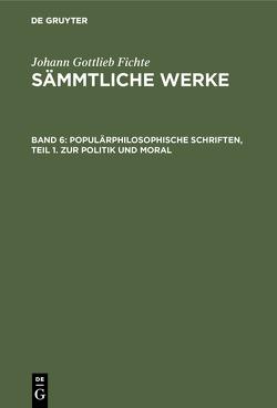 [Sämmtliche Werke] Johann Gottlieb Fichtes Sämmtliche Werke von Fichte,  Johann Gottlieb