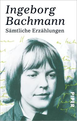 Sämtliche Erzählungen von Bachmann,  Ingeborg
