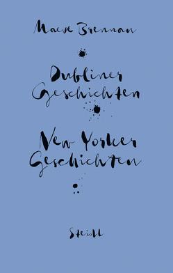 Sämtliche Erzählungen: New Yorker Geschichten und Dubliner Geschichten von Brennan,  Maeve, Oeser,  Hans-Christian