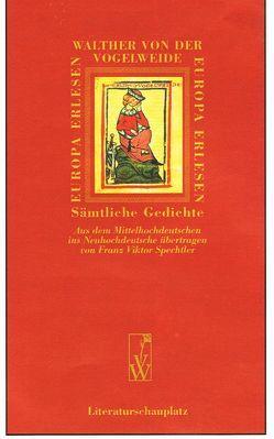 Sämtliche Gedichte von Spechtler,  Franz Viktor, Vogelweide,  Walther von der