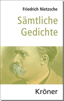 Sämtliche Gedichte von Forrer,  Thomas, Nietzsche,  Friedrich