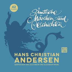 Sämtliche Märchen und Geschichten von Andersen,  Hans Christian, Pensel,  Alexander, Perlet,  Gisela, Preuß,  Julia