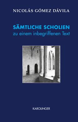 SÄMTLICHE SCHOLIEN zu einem inbegriffenen Text von Gómez Dávila,  Nicolás, Knefeli,  Thomas, Niedermayer,  Franz, Sigl,  Günther Rudolf