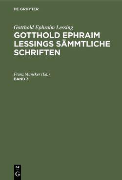 [Sämtliche Schriften] Gotthold Ephraim Lessings sämtliche Schriften von Lachmann,  Karl, Lessing,  Gotthold Ephraim, Muncker,  Franz
