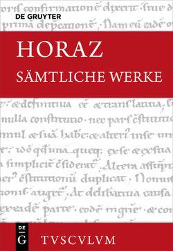 Sämtliche Werke von Holzberg,  Niklas, Horatius Flaccus,  Quintus