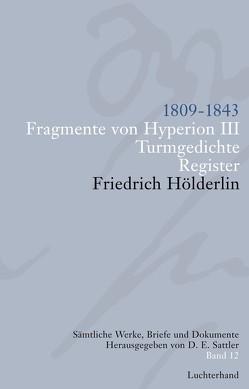 Sämtliche Werke, Briefe und Dokumente. Band 12 von Hölderlin,  Friedrich, Sattler,  D E