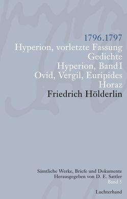 Sämtliche Werke, Briefe und Dokumente. Band 5 von Hölderlin,  Friedrich, Sattler,  D E