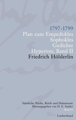 Sämtliche Werke, Briefe und Dokumente. Band 6 von Hölderlin,  Friedrich, Sattler,  D E