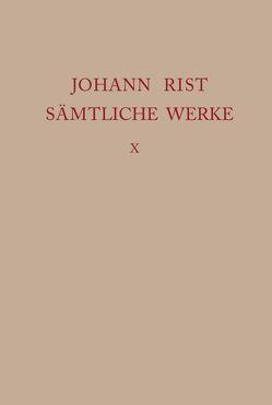 Johann Rist: Sämtliche Werke / Neuer Teutscher Parnass 1652 von Noe,  Alfred, Roloff,  Hans-Gert