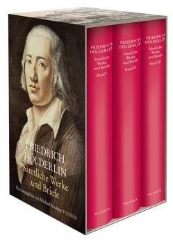 Sämtliche Werke und Briefe in drei Bänden von Hölderlin,  Friedrich, Knaupp,  Michael
