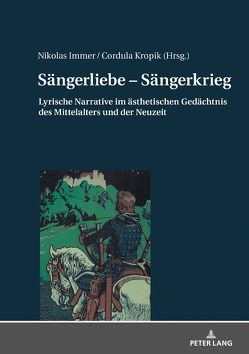 Sängerliebe – Sängerkrieg von Immer,  Nikolas, Kropik,  Cordula