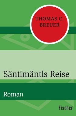 Säntimäntls Reise von Breuer,  Thomas C