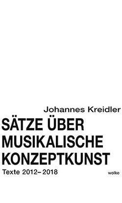 Sätze über musikalische Konzeptkunst von Kreidler,  Johannes
