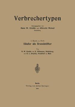 Säufer als Brandstifter von Dreyfus,  G. L., Gruhle,  Hans W., Wetzel,  Albrecht, Wilmanns,  Karl