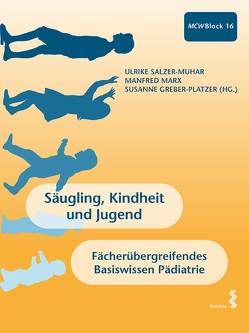 Säugling, Kindheit und Jugend von Greber-Platzer,  Susanne, Marx,  Manfred, Salzer-Muhar,  Ulrike