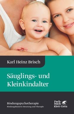 Säuglings- und Kleinkindalter von Brisch,  Karl Heinz