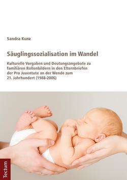Säuglingssozialisation im Wandel von Kunz,  Sandra