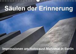Säulen der Erinnerung. Impressionen am Holocaust-Mahnmal in Berlin (Wandkalender 2019 DIN A3 quer) von Vorndran,  Hans-Georg