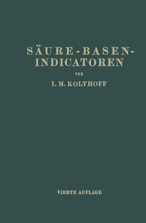 Säure-Basen- Indicatoren von Fischgold,  Harry, Kolthoff,  Isaak Maurits