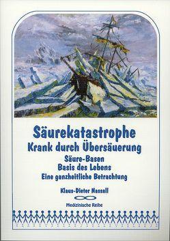 Säurekatastrophe – Krank durch Übersäuerung von Nassall,  Klaus-Dieter