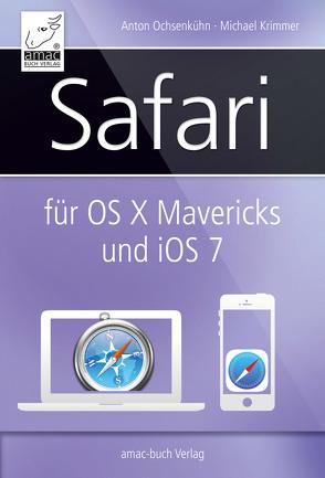 Safari für OS X Mavericks (Mac) und iOS 7 (iPhone, iPad) von Krimmer,  Michael, Ochsenkühn,  Anton